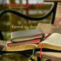 Titelbild Feuer und Licht 251 - Kennst du deinen Glauben?